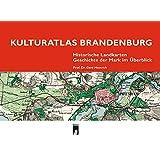 Kulturatlas Brandenburg: Historische Landkarten · Geschichte der Mark im Überblick
