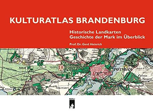 Kulturatlas Brandenburg: Historische Landkarten · Geschichte der Mark im Überblick Gebundenes Buch – 15. April 2015 Prof. Dr Gerd Heinrich Bäßler 3930388634 Geografie