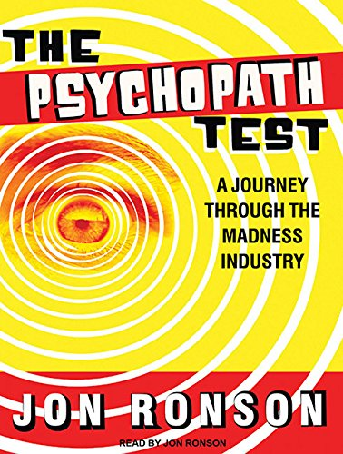 The Psychopath Test: A Journey Through the Madness Industry by Brand: Tantor Media