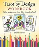 Tarot by Design Workbook: Color and Learn Your Way into the Cards