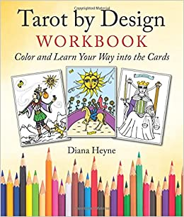 Tarot By Design Workbook Color And Learn Your Way Into The Cards Diana Heyne 9781578636075 Amazon Books