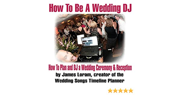 Amazon How To Be A Wedding Dj How To Plan And Dj A Wedding