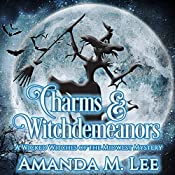 Charms & Witchdemeanors: Wicked Witches of the Midwest, Book 8 | Amanda M. Lee
