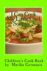 """I Can Cook: """"Soups"""" - 2 (Children's Cook Book Series) (Volume 10) Paperback"""
