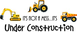 It's not a Mess.It's Under Construction (3 Piece Printed Trucks) Cute Inspirational Home Vinyl Wall Decals Sayings Art Lettering