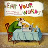 img - for Eat Your Words: A Fascinating Look at the Language of Food book / textbook / text book