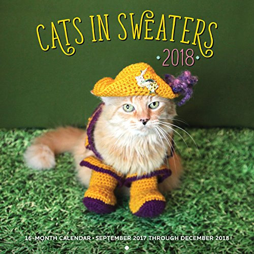 Knitting Kittens - Cats in Sweaters 2018: 16 Month Calendar Includes September 2017 Through December 2018