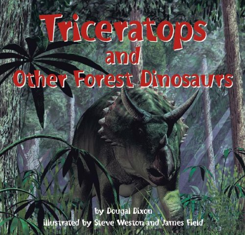 Triceratops and Other Forest Dinosaurs (Dinosaur Find)
