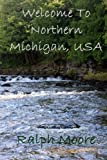 Welcome to Northern Michigan, USA, Ralph Moore, 1628280107