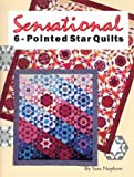 Sensational 6-Pointed Star Quilts, Sara A. Nephew, 0962117293