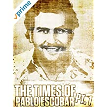 The Times of Pablo Escobar Pt. 1