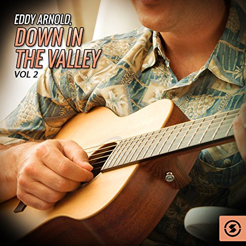 Eddy Arnold, Down In The Valley, Vol. 2 (Down In The Valley Two By Two)