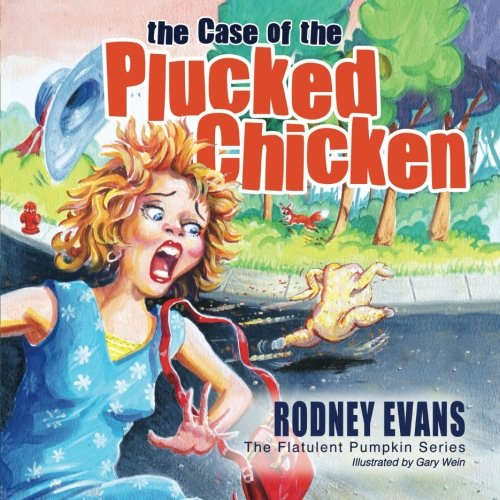 The Case of the Plucked Chicken (The Flatulent Pumpkin Series) (Volume 2) PDF