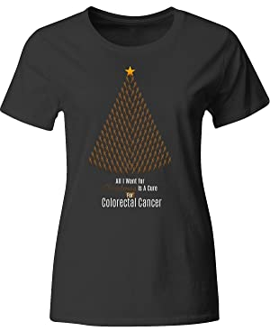 All I Want For Christmas Is A Cure For Colorectal Cancer - Ladies T Shirt