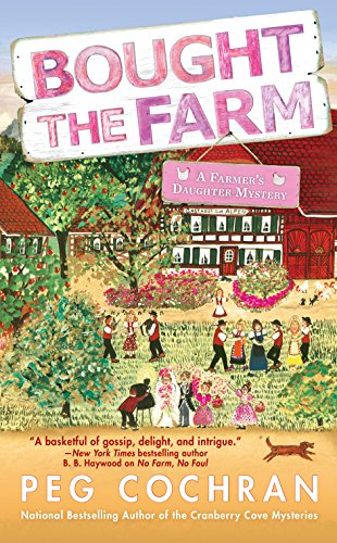 Bought the Farm (Farmer's Daughter Mystery Book 3)