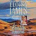 Kiss Me, Annabel: Essex Sisters, Book 2 Hörbuch von Eloisa James Gesprochen von: Susan Duerden