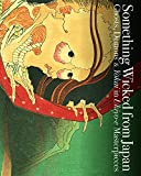 img - for Something Wicked from Japan: Ghosts, Demons & Yokai in Ukiyo-e Masterpieces book / textbook / text book