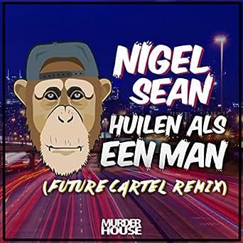 Huilen Als Een Man (Haem) (Future Cartel Remix) by Nigel ...