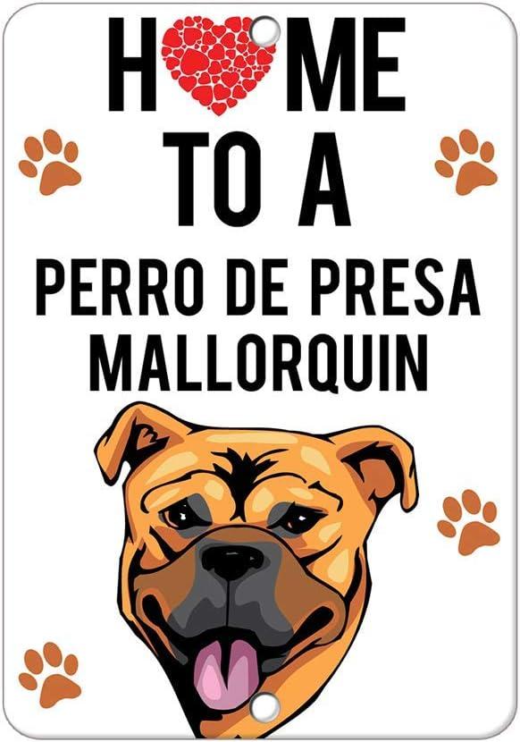 Home to Perro De Presa Mallorquin Dog Decoración Metal Wall Art Theatre Carteles para Chicos Snack Bar Carteles de Chapa 12 X 8 in