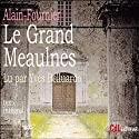 Le grand Meaulnes Audiobook by Alain Fournier Narrated by Yves Belluardo