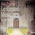 Le Grand Meaulnes | Livre audio Auteur(s) : Alain Fournier Narrateur(s) : Yves Belluardo