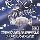 The Family Jewels Chopped & Skrewed