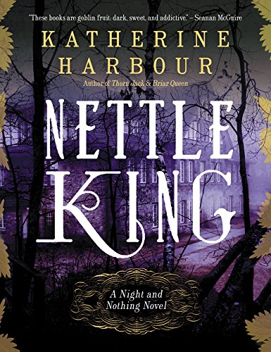 Nettle King (Night and Nothing Novels) [Harbour, Katherine] (Tapa Blanda)