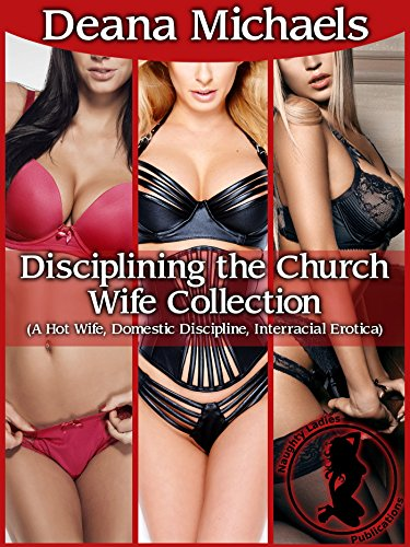 Disciplining the Church Wife Collection: (A Hot Wife, Domestic