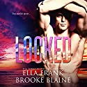 Locked: PresLocke Series, Book 2 Audiobook by Ella Frank, Brooke Blaine Narrated by Charlie David