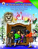 A Teacher's Guide to the Lion, the Witch, and the Wardrobe, Christin Ditchfield, 1594413282