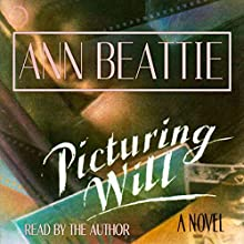 Picturing Will: A Novel Audiobook by Ann Beattie Narrated by Ann Beattie