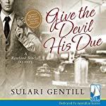Give the Devil His Due: The Rowland Sinclair Mysteries, Book 7 | Sulari Gentill