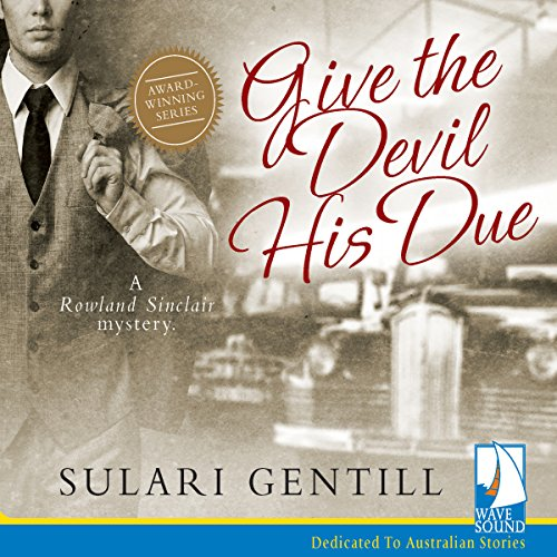Give the Devil His Due: The Rowland Sinclair Mysteries, Book 7