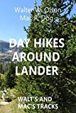 img - for Day Hikes Around Lander: Walt's and Mac's Tracks book / textbook / text book