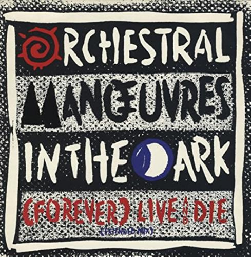 OMD / Forever Live And Die (Orchestral Manoeuvres In The Dark Live And Die)