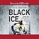 Black Ice: The Val James Story Audiobook by Valmore James, John Gallagher Narrated by Korey Jackson