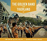 img - for The Golden Band from Tigerland: A History of LSU's Marching Band (The Hill Collection: Holdings of the LSU Libraries) book / textbook / text book