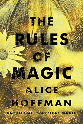 The Rules of Magic: A Novel by [Hoffman, Alice]