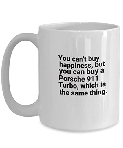 Porsch Mug, You Cant Buy Happiness, But You Can Buy A Porsche