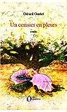 Un cerisier en pleurs par Gantet
