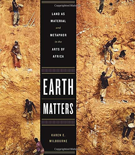 Download Earth Matters: Land as Material and Metaphor in the Arts of Africa ebook