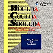 Woulda, Shoulda, Coulda: Overcoming Regrets, Mistakes and Missed Opportunities   Arthur Freeman, Rose DeWolf