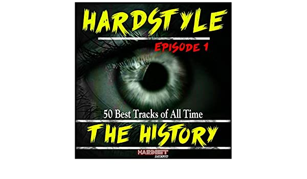 Hardstyle the History, Vol. 1 (50 Best Tracks of All Time) by Various artists on Amazon Music - Amazon.com