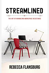 Streamlined: The Art of Minimizing Workspace Resistance (Work From Home Pros Book 3) Kindle Edition