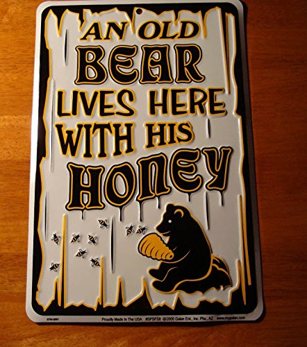 An Old Bear Lives Here With His Honey Black Bear With Bees & Hive Decor Sign