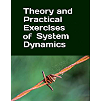 Theory and Practical Exercises of System Dynamics: Cases and basic examples in industry, enviroment, business and…