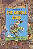 Adventures in the Middle Ages, Linda Bailey, 1550745409