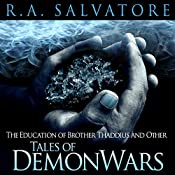 The Education of Brother Thaddius and Other Tales of DemonWars | R. A. Salvatore