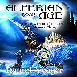 Alfirean Age Book 1: Drocvin Doc Doon, Inheritor of Strength