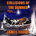 Collisions of the Damned: The Defense of the Dutch East Indies: Usurper's War, Volume 3 Audiobook by James Young Narrated by K. Caldwell